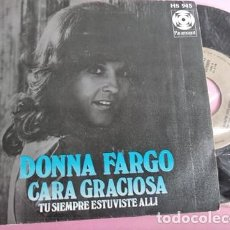 Discos de vinilo: DONNA FARGO - CARA GRACIOSA / TU SIEMPRE ESTUVISTE ALLI. Lote 253025620