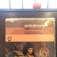 Discos de vinilo: VIOLETA PARRA. UN RIO DE SANGRE.. Lote 253062435