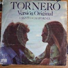 Discos de vinilo: ** I SANTO-CALIFORNIA - TORNERÓ / SE DAVVERO MI VUOI BENE - SG AÑO 1975 - LEER DESCRIPCIÓN. Lote 253104195