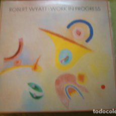 Discos de vinilo: ROBERT WYATT WORK IN PROGRESS. Lote 253251255