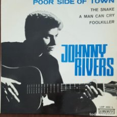 Discos de vinilo: EP / JOHNNY RIVERS / POOR SIDE OF TOWN - THE SNAKE - A MAN CAN CRY - FOOLKILLER, 1966. Lote 253318260