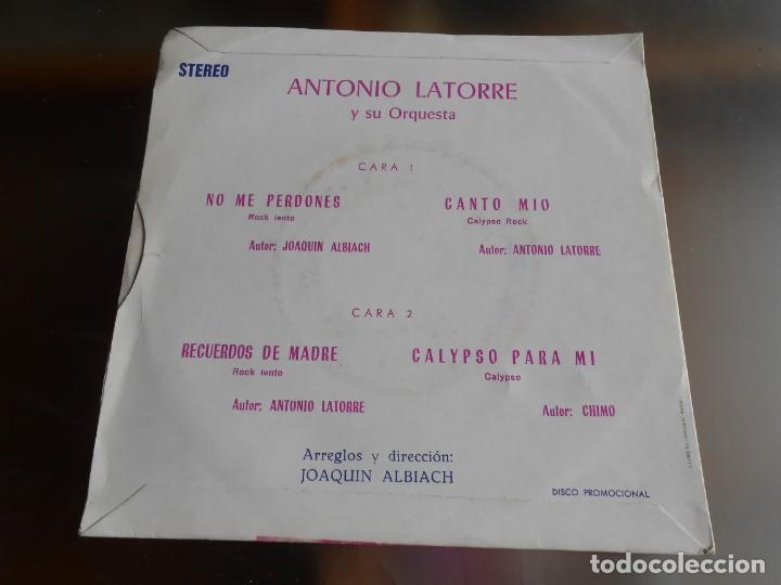 Discos de vinilo: ANTONIO LATORRE y su Orquesta, EP, NO ME PERDONES + 3, AÑO 1975 PROMO - Foto 2 - 253478510