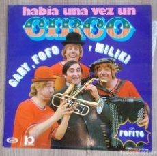 Disques de vinyle: MUSICA, DISCO VINILO LP, HABIA UNA VEZ UN CIRCO, GABY, FOFO Y MILIKI CON FOFITO. Lote 253487995