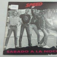 Discos de vinilo: SPEED/SABADO A LA NOCHE/SINGLE PUNK.. Lote 253536395