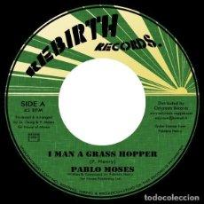Discos de vinilo: PABLO MOSES – I MAN A GRASS HOPPER - 7'' NUEVO. Lote 253546570