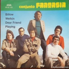 Discos de vinilo: EP / CONJUNTO FANTASIA / BILLOW - WELKIN - DEAR FRIEND - PLAYING, 1976. Lote 253557635