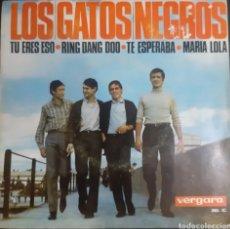 Discos de vinilo: LOS GATOS NEGROS. EP. TU ERES ESO. RING DANG DOO, TE ESPERABA, MARIA LOLA. VERGARA. 1965. Lote 253576285