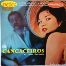 Discos de vinilo: LOS CANGACEIROS EL SUPER ORQUESTA, 14 LE PETIT COLPORTEUR, PRESIDENT HIFI RECORDS PST 45005, PST. 45. Lote 253604080
