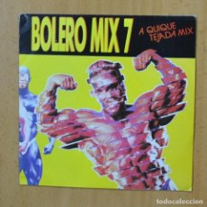 Discos de vinilo: BOLERO MIX 7 - QUIQUE QUEJADA MIX - SINGLE. Lote 253622525