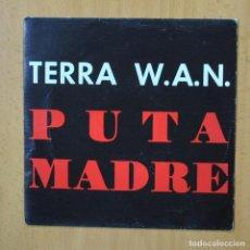 Discos de vinilo: TERRA WAN - PUTA MADRE - SINGLE. Lote 253622655