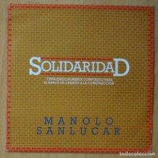 Discos de vinilo: MANOLO SANLUCAR - SOLIDARIDAD - SINGLE. Lote 253622960