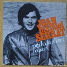 Discos de vinilo: JOAN MANUEL SERRAT - COM HO FA EL VENT / L'OLIVERA - SINGLE. Lote 253623470
