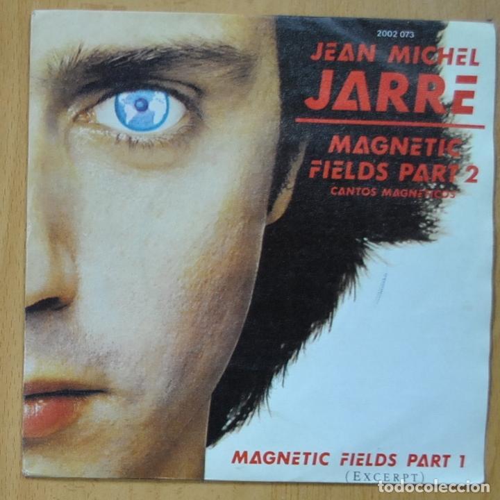 JEAN MICHEL JARRE - MAGNETIC FIELDS PART 1 / MAGNETIC FIELDS 2 - SINGLE (Música - Discos - Singles Vinilo - Electrónica, Avantgarde y Experimental)