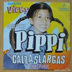 Discos de vinilo: VICKY - AQUI VIENE PIPPI CALZASLARGAS - SINGLE. Lote 253623805