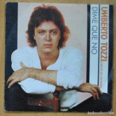 Disques de vinyle: UMBERTO TOZZI - DIME QUE NO / PARATE AL STOP - SINGLE. Lote 253623960
