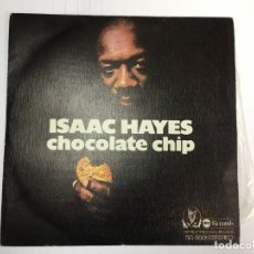 Discos de vinilo: ISAAC HAYES - CHOCOLATE CHIP / IDEM INSTRUMENTAL - SINGLE. Lote 253637635