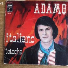 Discos de vinilo: ** ADAMO - ITALIANO / TOTOCHE - SG AÑO 1974 - MADE IN FRANCE - LEER DESCRIPCIÓN. Lote 253645180