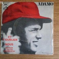 Discos de vinilo: ** ADAMO - ET T'OUBLIER / NOUS - SG AÑO 1971 - PROMOCIÓN - LEER DESCRIPCIÓN. Lote 253646355