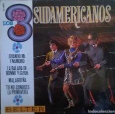 Discos de vinilo: LOS 3 SUDAMERICANOS, CUANDO ME ENAMORO, LA BALADA DE BONNIE Y CLYDE, MALAGUEÑA, TU NO CONOCES. Lote 253682465