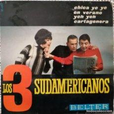 Discos de vinilo: LOS 3 SUDAMERICANOS, CHICA YE YE, BELTER 51.541. Lote 253683690