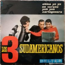 Discos de vinilo: LOS 3 SUDAMERICANOS, CHICA YE YE, BELTER 51.541. Lote 253683970
