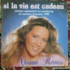 """Discos de vinilo: CORINNE HERMÈS - SI LA VIE EST CADEAU (7"""", SINGLE) (1983/EU). Lote 253690205"""