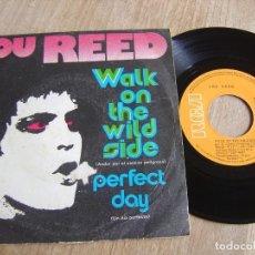 Discos de vinilo: LOU REED. WALK ON THE WILD SIDE / PERFECT DAY. 1973. PROBADO.. Lote 253695130