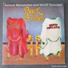 Discos de vinilo: VINILO EP BACK TO BOGGIE PATRICK HERNANDEZ HERVE THOLANCE. Lote 253737305