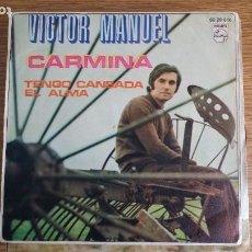 Discos de vinilo: ** VICTOR MANUEL - CARMINA / TENGO CANSADA EL ALMA - SG AÑO 1970 - LEER DESCRIPCIÓN. Lote 253788125