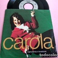 Discos de vinilo: CAROLA CAPTURED BY A LOVESTORM SINGLE VINILO ALEMANIA AÑO 1991 EUROVISION SUECIA 199. Lote 253794715