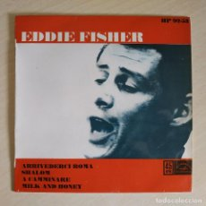 Discos de vinilo: EDDIE FISHER - ARRIVEDERCI ROMA / A CAMMINARE / MILK AND HONEY / SHALOM - EP SPAIN 1962 COMO NUEVO. Lote 253800505
