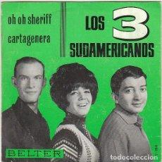 Discos de vinilo: LOS 3 SUDAMERICANOS - OH, OH SERIFF - CARTAGENERA. Lote 253870080