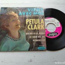 Discos de vinilo: PETULA CLARK – VIENS AVEC MOI (I KNOW A PLACE) + 3 EP FRANCIA 1965 EX/EX CON LENGÜETA. Lote 253877275
