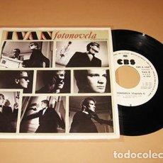 Discos de vinilo: IVAN - FOTONOVELA - PROMO SINGLE - 1984. Lote 253936135