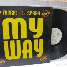 Discos de vinilo: MAXI SINGLE-MY WAY-MAGIC T SPARK- EN FUNDA ORIGINAL 1994. Lote 253951080