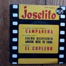 Discos de vinilo: JOSELITO - CAMPANERA + SUEÑO DESPIERTO + EL COPLERO + ANOCHE BESÉ TU CARA. Lote 253964955