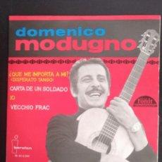 Discos de vinilo: DOMENICO MODUGNO - QUE ME IMPORTA A MI -IO - CARTA DE UN SOLDADO - VECCHIO FRAC. EPS IBEROFON. Lote 253959345