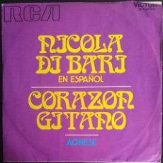Discos de vinilo: NICOLA DI BARI EN ESPAÑOL - CORAZÓN GITANO / AGNESE - RCA 1971. Lote 253960010