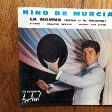 Discos de vinilo: NIÑO DE MURCIA - LA MAMMA (ADIÓS A LA MAMMA) + LIBANO + BILLETES VERDES + WHISKY CON SIFÓN. Lote 253977375
