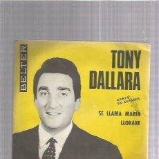 Discos de vinilo: TONY DALLARA SE LLAMA MARIA. Lote 253989150