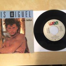 """Discos de vinil: LUIS MIGUEL - ESA NIÑA - PROMO RADIO SINGLE 7"""" - 1988 SPAIN. Lote 254020815"""
