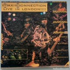 Discos de vinilo: LP TAXI CONNECTION LIVE IN LONDON 1986 JAMAICA. Lote 254025800