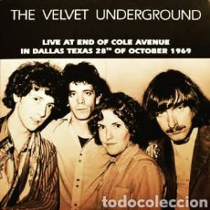 Discos de vinilo: THE VELVET UNDERGROUND–LIVE AT END OF COLE AVENUE IN DALLAS TEXAS 28TH OF OCTOBER 1969. LP NUEVO. Lote 254058610