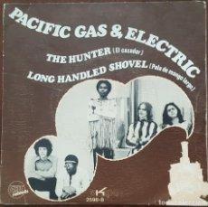 Discos de vinilo: SINGLE / PACIFIC GAS & ELECTRIC - THE HUNTER, 1971. Lote 254080060