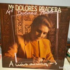 Discos de vinilo: LP MARIA DOLORES PRADERA : A MIS AMIGOS ( LOS GEMELOS, CARLOS CANO, ALBERTO CORTEZ, AMANCIO PRADA ). Lote 254100075