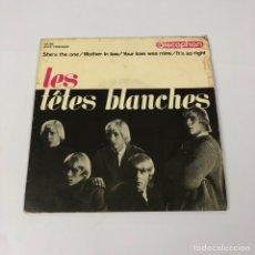 "Discos de vinilo: EP 7"" - LES TÊTES BLANCHES - SHE'S THE ONE (DISCOPHON, 1965). Lote 254102890"
