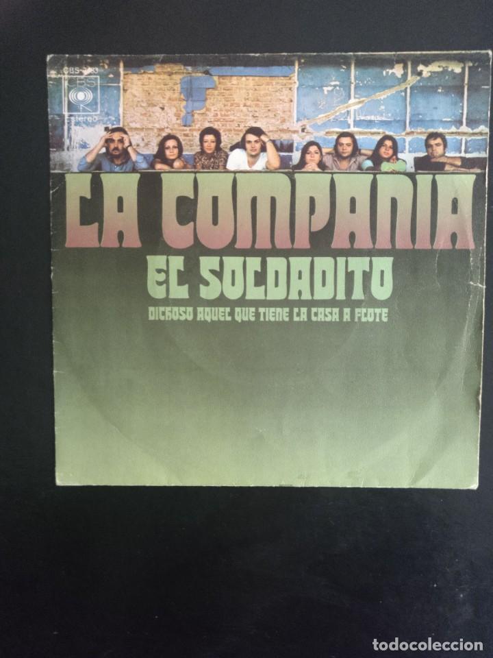 LA COMPAÑIA - EL SOLDADITO/ DICHOSO AQUEL QUE TIENE LA CASA A FLOTE - CBS 1971 (Música - Discos - Singles Vinilo - Grupos Españoles de los 70 y 80)