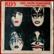 "Discos de vinilo: KISS ""SEGURO QUE SABE ALGO/SURE KNOW SOMETHING"" 7"" SPANISH EDITION/RARE/VG+. Lote 254133925"