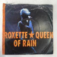 Discos de vinilo: SINGLE ROXETTE - QUEEN OF RAIN - EUROPA - AÑO 1992. Lote 254134485