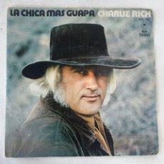 Discos de vinilo: SINGLE CHARLIE RICH - LA CHICA MAS GUAPA - ESPAÑA - AÑO 1973. Lote 254137515